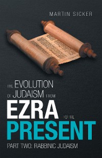 Cover The Evolution of Judaism from Ezra to the Present