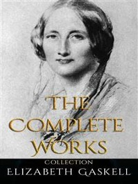 Cover Elizabeth Gaskell: The Complete Works