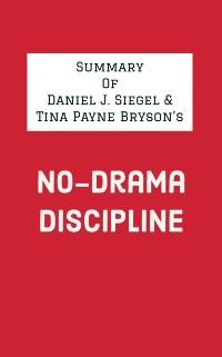 Cover Summary of Daniel J. Siegel & Tina Payne Bryson's No-Drama Discipline