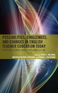 Cover Possibilities, Challenges, and Changes in English Teacher Education Today