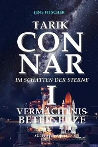 Cover TARIK CONNAR I: VERMÄCHTNIS BETEIGEUZE