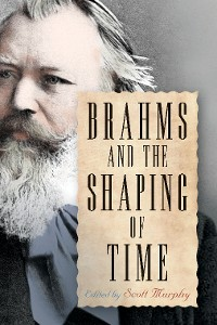 Cover Brahms and the Shaping of Time