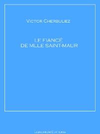 Cover Le fiancé de Mlle Saint-Maur