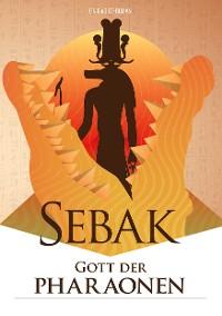 Cover Sebak - Gott der Pharaonen