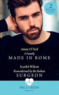 Cover Family Made In Rome / Reawakened By The Italian Surgeon: A Family Made in Rome (Double Miracle at Nicollino's Hospital) / Reawakened by the Italian Surgeon (Double Miracle at Nicollino's Hospital) (Mills & Boon Medical)