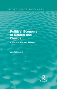Cover Political Economy of Reform and Change (Routledge Revivals)