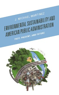 Cover Environmental Sustainability and American Public Administration