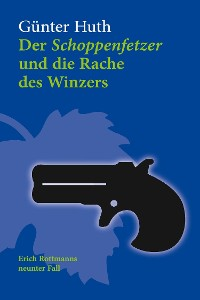 Cover Der Schoppenfetzer und die Rache des Winzers