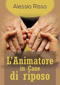 Cover L'Animatore in Case di riposo