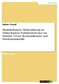 """Cover Identitätsbasierte Markenführung im Online-Kontext. Verhaltensrelevanz von Identität  """"versus"""" Kommunikations- und Distributionskanäle"""