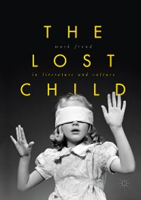 Cover The Lost Child in Literature and Culture