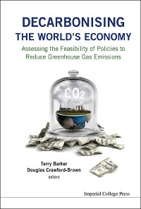 Cover Decarbonising The World's Economy: Assessing The Feasibility Of Policies To Reduce Greenhouse Gas Emissions