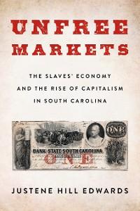 Cover Unfree Markets