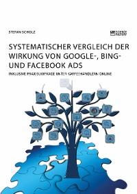 Cover Systematischer Vergleich der Wirkung von Google-, Bing- und Facebook Ads