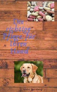 Cover Die richtige Pflege für Ihren Hund