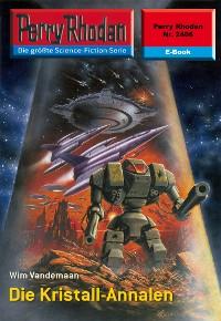 Cover Perry Rhodan 2406: Die Kristall-Annalen