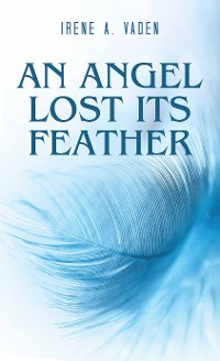 Cover An Angel Lost Its Feather