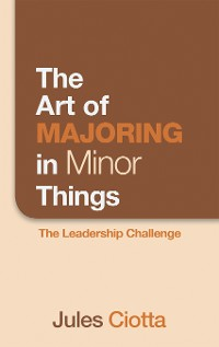 Cover The Art of Majoring in Minor Things