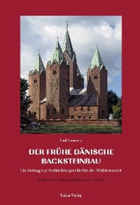 Cover Studien zur Backsteinarchitektur / Der frühe dänische Backsteinbau