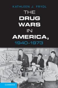 Cover Drug Wars in America, 1940-1973