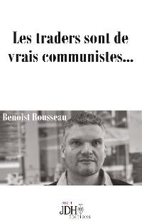 Cover Les traders sont de vrais communistes...