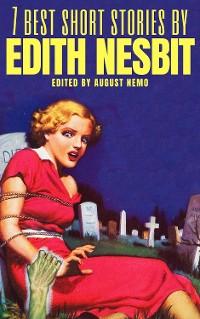 Cover 7 best short stories by Edith Nesbit