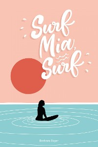 Cover Surf Mia, Surf!