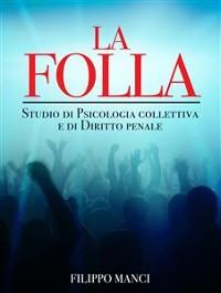 Cover La Folla - Studio di Psicologia collettiva e di Diritto penale