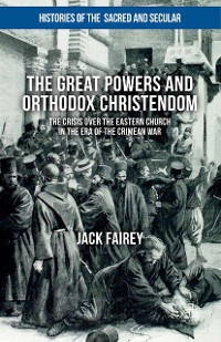 Cover The Great Powers and Orthodox Christendom