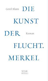 Cover Merkel. Die Kunst der Flucht