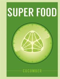 Cover Super Food: Cucumber