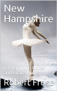 Cover New Hampshire / A Poem with Notes and Grace Notes