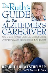 Cover Dr Ruth's Guide for the Alzheimer's Caregiver
