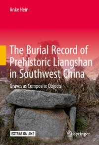 Cover The Burial Record of Prehistoric Liangshan in Southwest China