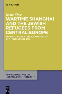 Cover Wartime Shanghai and the Jewish Refugees from Central Europe