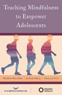 Cover Teaching Mindfulness to Empower Adolescents