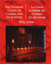 Cover The Supreme Court of Canada and its Justices 1875-2000