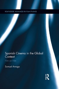 Cover Spanish Cinema in the Global Context