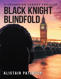 Cover Black Knight Blindfold: A Zachariah Gerant Thriller