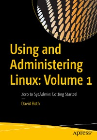 Cover Using and Administering Linux: Volume 1
