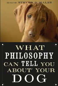 Cover What Philosophy Can Tell You about Your Dog