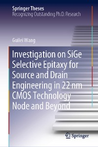 Cover Investigation on SiGe Selective Epitaxy for Source and Drain Engineering in 22 nm CMOS Technology Node and Beyond