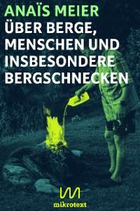 Cover Über Berge, Menschen und insbesondere Bergschnecken