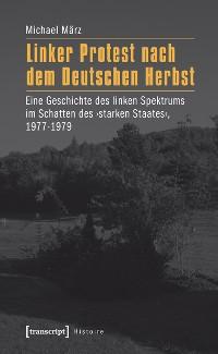Cover Linker Protest nach dem Deutschen Herbst