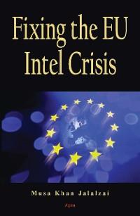 Cover Fixing the EU Intel Crisis