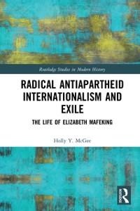 Cover Radical Antiapartheid Internationalism and Exile