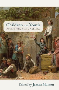 Cover Children and Youth during the Civil War Era