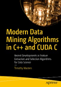 Cover Modern Data Mining Algorithms in C++ and CUDA C