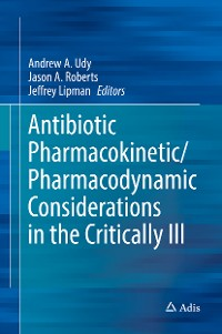 Cover Antibiotic Pharmacokinetic/Pharmacodynamic Considerations in the Critically Ill