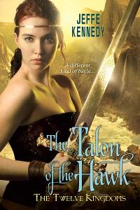 Cover The Twelve Kingdoms: The Talon of the Hawk